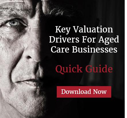 Key Valuation Drivers for aged care businesses